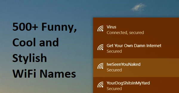 500+ Funny & Stylish WiFi Names for WiFi Routers & Hotspots